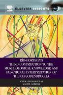 Rio Hortega s Third Contribution to the Morphological Knowledge and Functional Interpretation of the Oligodendroglia Book