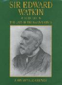 Sir Edward Watkin  1819 1901 Book