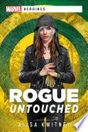 Rogue  Untouched