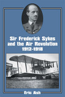 Sir Frederick Sykes and the Air Revolution, 1912-1918