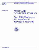 Medicare computer systems year 2000 challenges put benefits and services in jeopardy   report to congressional requesters