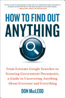 How to Find Out Anything: From Extreme Google Searches to Scouring ...