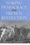 Making Democracy in the French Revolution