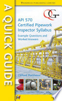 A Quick Guide to API 570 Certified Pipework Inspector Syllabus Book