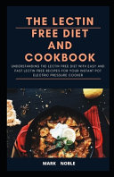 The Lectin Free Diet and Cookbook