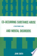 Co-occurring Substance Abuse and Mental Disorders
