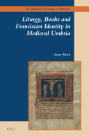 Liturgy  Books and Franciscan Identity in Medieval Umbria