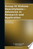 Group III Histone Deacetylases   Advances in Research and Application  2012 Edition Book