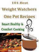 101 Best Weight Watchers One Pot Recipes