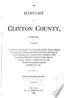 """""""The History of Clinton County, Ohio: Containing a History of the County; Its Townships, Cities, Towns, Etc.; General and Local Statistics; Portraits of Early Settlers and Prominent Men; History of the Northwest Territory; History of Ohio; Map of Clinton County; Constitution of the United States, Etc"""" by Pliny A. Durant, W.H. Beers & Co"""
