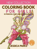 Coloring Book for Girls  35 Gorgeous Princess  Fairy and Unicorn Designs for Girls  Kids and Adults
