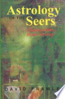 """""""The Astrology of Seers: A Comprehensive Guide to Vedic Astrology"""" by David Frawley"""