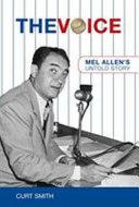 The Voice: Mel Allen's Untold Story