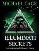 Illuminati Secrets  Unmasking the Bible and History