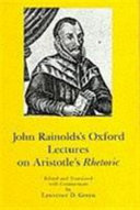 John Rainold s Oxford Lectures on Aristotle s Rhetoric