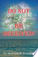 Do Not Be Deceived  Book