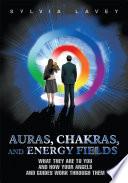 Auras  Chakras  and Energy Fields