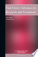 Foot Ulcers  Advances in Research and Treatment  2011 Edition Book
