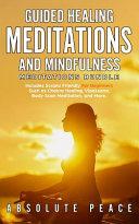 Guided Healing Meditations And Mindfulness Meditations Bundle