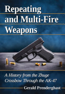 Repeating and Multi-Fire Weapons