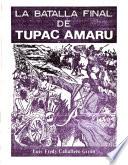 La batalla final de Tupac Amaru