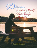 25 Questions I Asked Myself That Change My Life