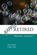Happily Retired  What Works     What Doesn t