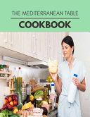 The Mediterranean Table Cookbook Book