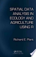 Spatial Data Analysis in Ecology and Agriculture Using R
