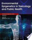 Environmental Epigenetics in Toxicology and Public Health Book