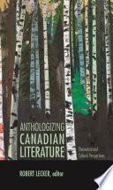 Anthologizing Canadian Literature Book