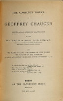 The Complete Works of Geoffrey Chaucer  The house of fame The legend of good women  The treatise on the astrolabe  with an account of the sources of the Canterbury tales  v  4  The Canterbury tales  text