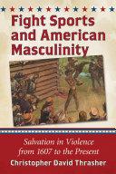 Fight Sports and American Masculinity Pdf/ePub eBook