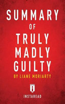 Summary of Truly Madly Guilty Book