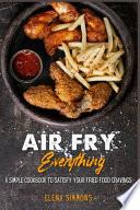 Air Fry Everything