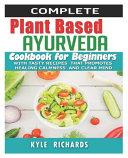 Plant Based Ayurveda Cookbook for Beginners