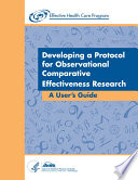 Developing a Protocol for Observational Comparative Effectiveness Research: A User's Guide