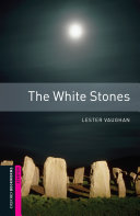 The White Stones Starter Level Oxford Bookworms Library