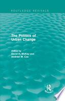 Routledge Revivals: The Politics of Urban Change (1979)
