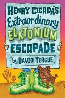 Henry Cicada's Extraordinary Elktonium Escapade