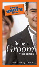 The Pocket Idiot s Guide to Being a Groom