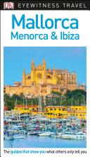 DK Eyewitness Travel Guide Mallorca  Menorca and Ibiza