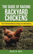 The Guide Of Raising Backyard Chickens