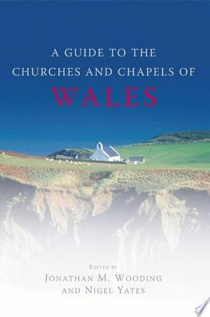 Download Guide to the Churches and Chapels of Wales Free Books - E-BOOK ONLINE