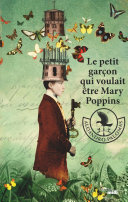 Le Petit Garçon qui voulait être Mary Poppins [Pdf/ePub] eBook
