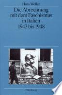 Die Abrechnung mit dem Faschismus in Italien 1943 bis 1948
