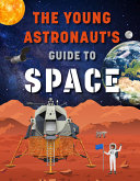 The Young Astronaut s Guide to Space