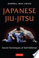 """Japanese Jiu-jitsu: Secret Techniques of Self-Defense"" by Darrell Max Craig"