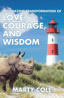 My Amazing Transformation of Love, Courage, and Wisdom [Pdf/ePub] eBook