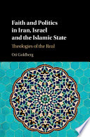Faith and Politics in Iran  Israel  and Islamic State